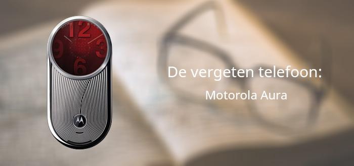 De vergeten telefoon: Motorola Aura