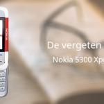De vergeten telefoon: Nokia 5300 XpressMusic