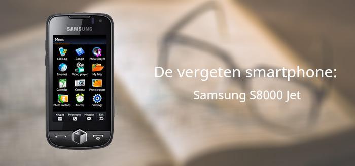 De vergeten smartphone: Samsung S8000 Jet