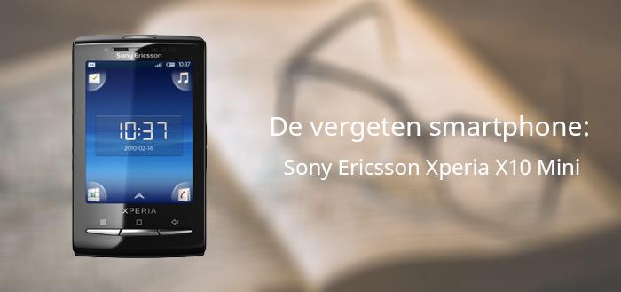 De vergeten smartphone: Sony Ericsson Xperia X10 Mini
