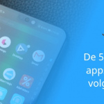 De 5 meest onmisbare apps van 2018 volgens Paul