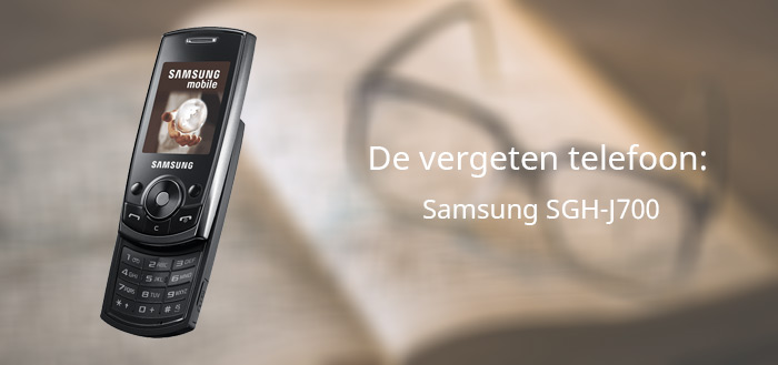 De vergeten telefoon: Samsung SGH-J700