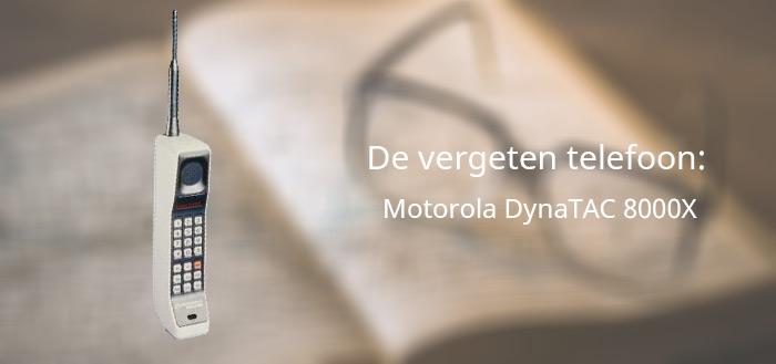 De vergeten telefoon: Motorola DynaTAC 8000X