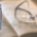 De vergeten telefoon: Huawei C300