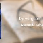 De vergeten telefoon: Motorola Talkabout T180