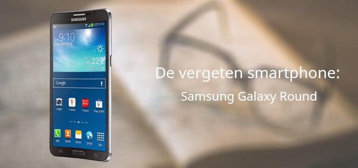De vergeten smartphone: Samsung Galaxy Round