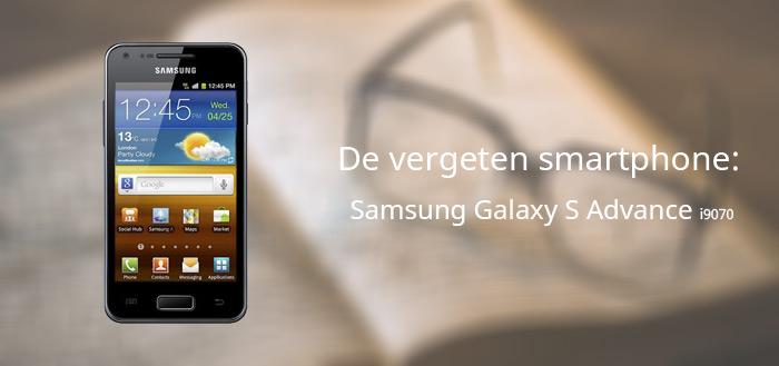 De vergeten smartphone: Samsung Galaxy S Advance i9070