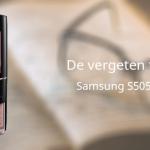 De vergeten telefoon: Samsung S5050 Allure S