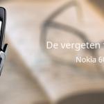 De vergeten telefoon: Nokia 6060