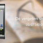 De vergeten smartphone: LG GT540 Optimus