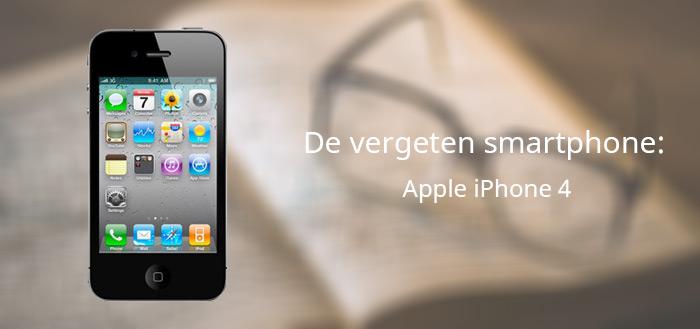 De vergeten smartphone: Apple iPhone 4