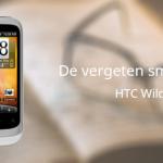 De vergeten smartphone: HTC Wildfire