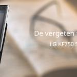 De vergeten telefoon: LG Secret (KF750)