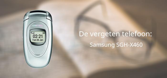 De vergeten telefoon: Samsung SGH-X460