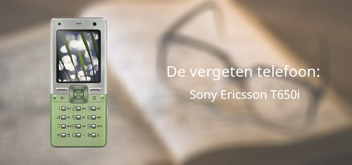 De vergeten telefoon: Sony Ericsson T650i