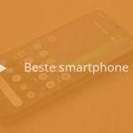 De 7 beste smartphones tot 400 euro (06/2019)