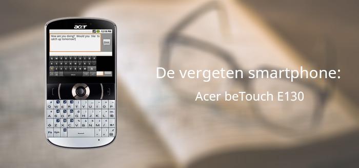 De vergeten smartphone: Acer beTouch E130