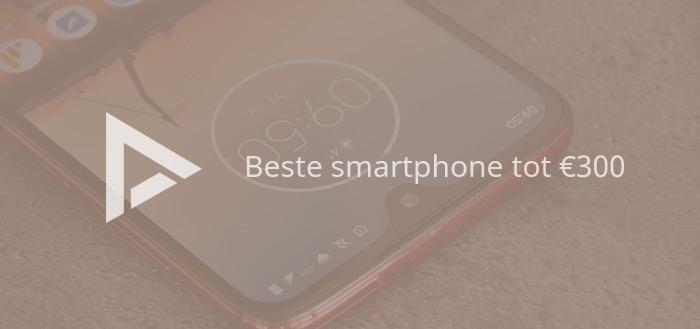 De 10 beste smartphones tot 300 euro (08/2019)