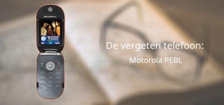 De vergeten telefoon: Motorola PEBL