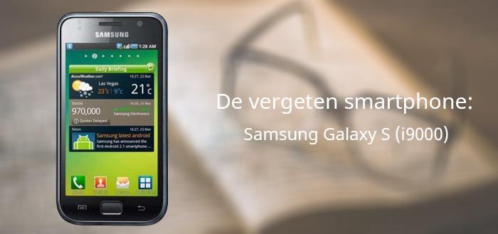 De vergeten smartphone: Samsung Galaxy S (i9000)