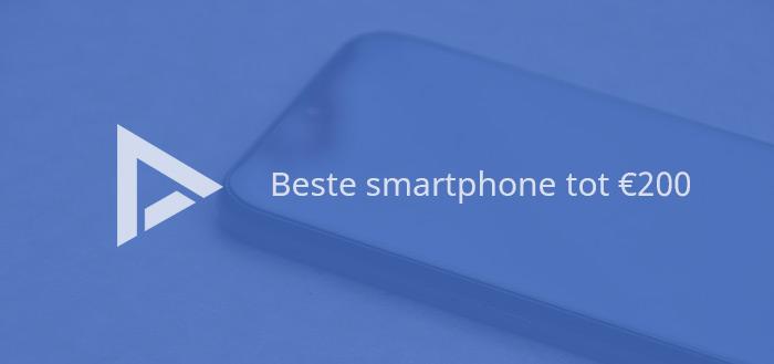 De 7 beste smartphones tot 200 euro (09/2019)