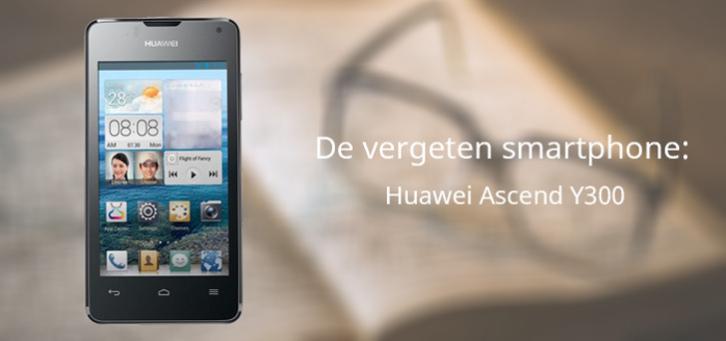 De vergeten smartphone: Huawei Ascend Y330
