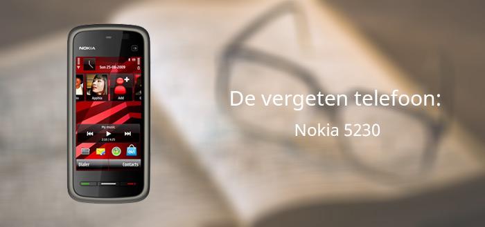 De vergeten telefoon: Nokia 5230