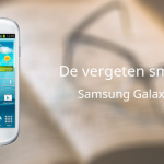De vergeten smartphone: Samsung Galaxy S3 Mini