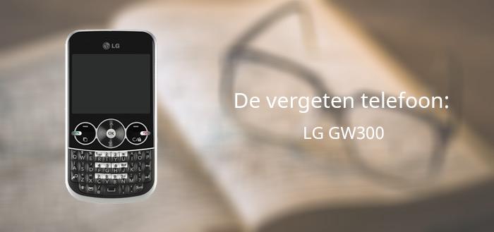 De vergeten telefoon: LG GW300