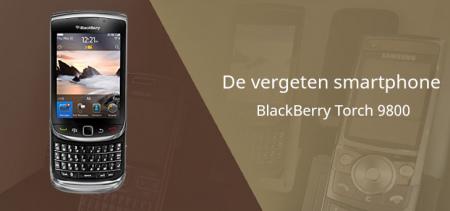 De vergeten smartphone: BlackBerry Torch 9800
