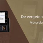 De vergeten smartphone: Motorola Milestone