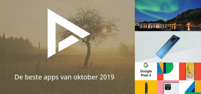 De 7 beste apps van oktober 2019 (+ het belangrijkste nieuws)