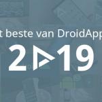 Het beste van DroidApp in 2019: alles wat je niet mocht missen