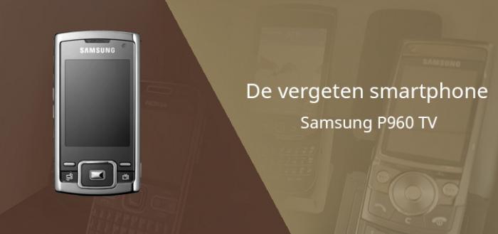 De vergeten smartphone: Samsung P960 TV