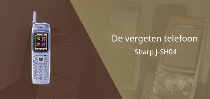 De vergeten telefoon: Sharp J-SH04