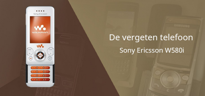 De vergeten telefoon: Sony Ericsson W580i