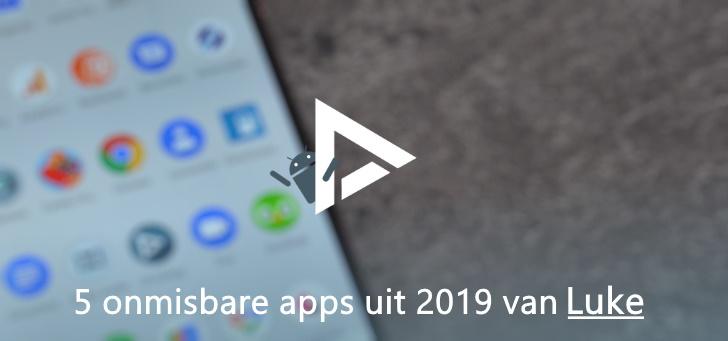 De 5 meest onmisbare apps van 2019 volgens Luke