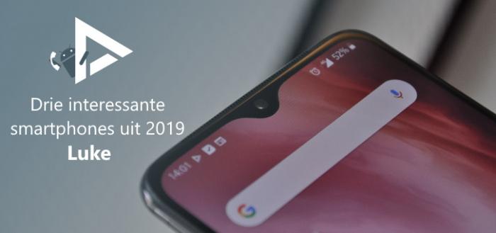 De 3 meest interessante smartphones van 2019 volgens Luke