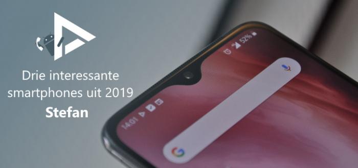 De 3 meest interessante smartphones van 2019 volgens Stefan