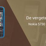 De vergeten telefoon: Nokia 5730 XpressMusic