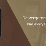 De vergeten smartphone: BlackBerry Pearl Flip 8220