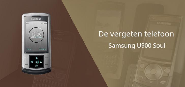 De vergeten telefoon: Samsung U900 Soul