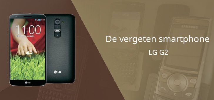De vergeten smartphone: LG G2