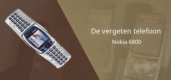 De vergeten telefoon: Nokia 6800
