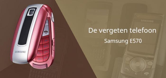 De vergeten telefoon: Samsung E570