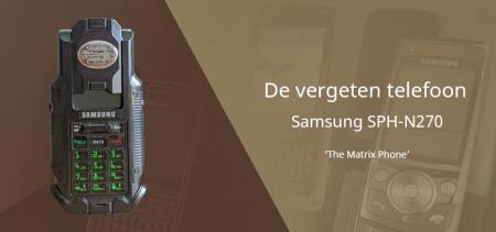 De vergeten (en unieke) telefoon: Samsung SPH-N270 – de Matrix Phone