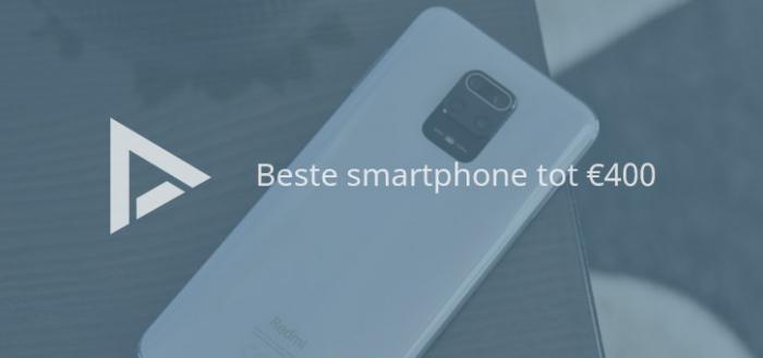 De 8 beste smartphones tot 400 euro (09/2020)