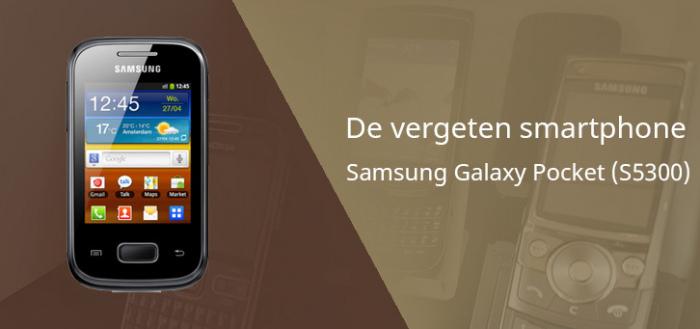 De vergeten smartphone: Samsung Galaxy Pocket (S5300)