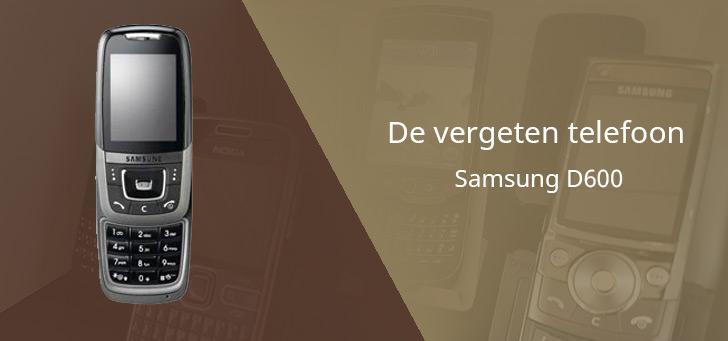 De vergeten telefoon: Samsung D600