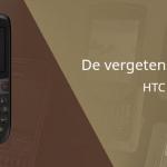 De vergeten smartphone: HTC Snap